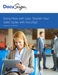 Doing More with Less: Shorten your Sales Cycle with DocuSign