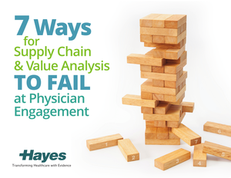 7 Ways for Supply Chain & Value Analysis TO FAIL at Physician Engagement