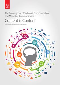 The Convergence of Technical Communication and Marketing Communication: Content is Content