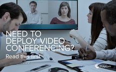 Need to Deploy Video Conferencing? Read This First