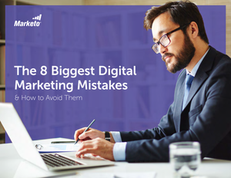 The 8 Biggest Digital Marketing Mistakes and How to Avoid Them