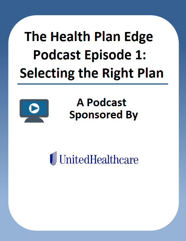 The Health Plan Edge Podcast Episode 1: Selecting the Right Plan