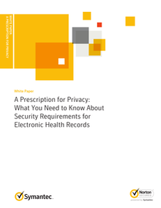 A Prescription for Privacy: What You Need to Know About Security Requirements for Electronic Health Records
