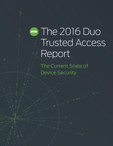 The 2016 Duo Trusted Access Report: The Current State of Device Security