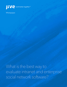 What Is the Best Way to Evaluate Intranet and Enterprise Social Network Software?