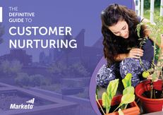 The Definitive Guide To Customer Nurturing