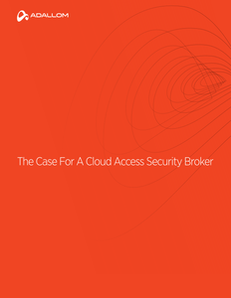 The Case for The Case for a Cloud Access Security Broker
