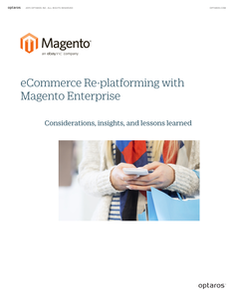 eCommerce Re-platforming with Magento Enterprise