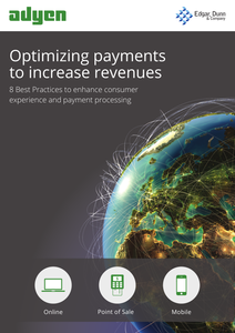 Optimizing Payments to Increase Revenues: 8 Best Practices to Enhance Consumer Experience and Payment Processing