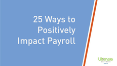 25 Ways to Positively Impact Payroll