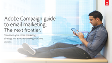 Adobe Campaign Guide To Email Marketing: The Next Frontier