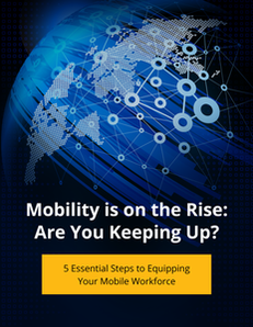 Mobility is on the Rise: Are You Keeping Up?