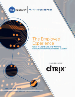 451 Research: The Employee Experience. Commissioned by Citrix