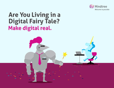 Are You Living in a Digital Fairy Tale? Make Digital Real