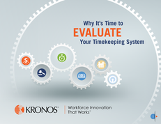 It's Time to Evaluate Your Workforce Management Solution