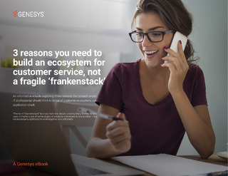 "Three Reasons You Need To Build An Ecosystem For Customer Service, Not A Fragile ""Frankenstack"""
