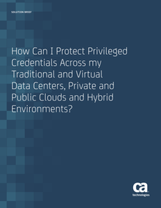 How Can I Protect Privileged Credentials Across My Traditional and Virtual Data Centers, Private and Public Clouds and Hybrid Environments?