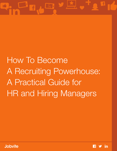 How To Become A Recruiting Powerhouse: A Practical Guide for HR and Hiring Managers