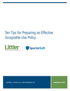 Ten Tips for Preparing an Effective Acceptable Use Policy
