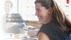Adobe Campaign: Touchpoint Marketing Guide