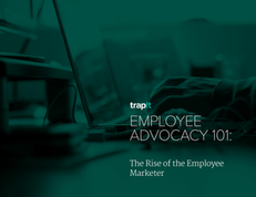 Employee Advocacy 101: The Rise of the Employee Marketer