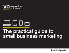 The Practical Guide to Small Business Marketing
