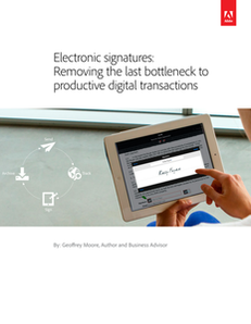 Electronic signatures: Removing the Last Bottleneck to Productive Digital Transactions