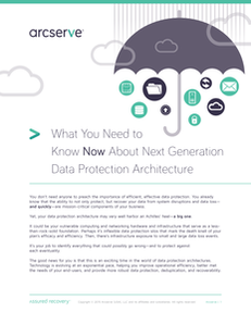 What You Need to Know Now About Next-Gen Data Protection & Recovery Architecture