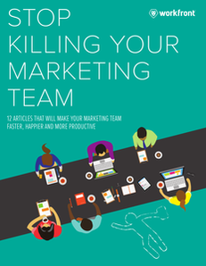 12 Lessons That Will Make Your Marketing Team Faster, Happier, and More Productive