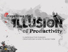 Dispelling the Illusion of Productivity: 5 Unproductive Phrases Creatives Say & How to Avoid Them