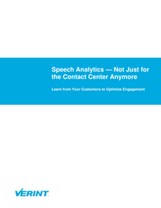 Speech Analytics – Not Just for the Contact Center Anymore