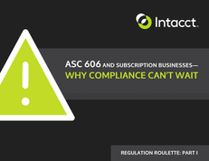 ASC 606 and Subscription Businesses – Why Compliance Can't Wait