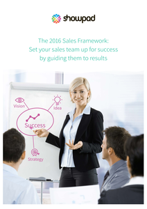 The 2016 Sales Framework: Set Your Sales Team Up for Success by Guiding Them to Results