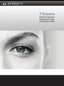 5 Reasons Why End User Experience Management is not a Dimension of APM