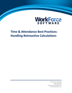 Time & Attendance Best Practices: Handling Retroactive Calculations