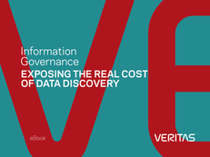 Information Governance:  Exposing the Real Cost of Data Discovery