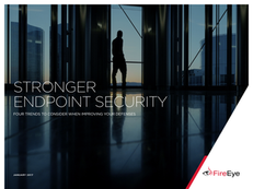 Stronger Endpoint Security: Four Trends to Consider When Improving Your Defenses