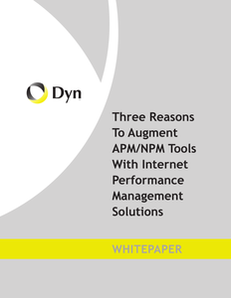 Three Reasons To Augment APM/NPM Tools With Internet Performance Management Solutions