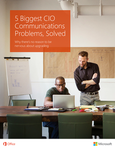 5 Biggest CIO Communications Problems, Solved