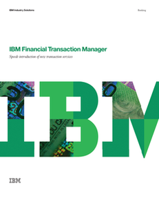 IBM Financial Transaction Manager Speeds Introduction of New Transaction Services