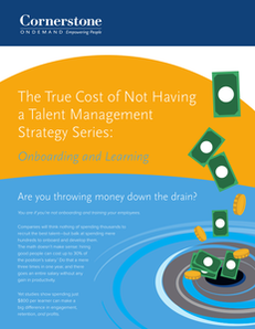 The True Cost of Not Having a Talent Management Strategy Series: Onboarding and Learning
