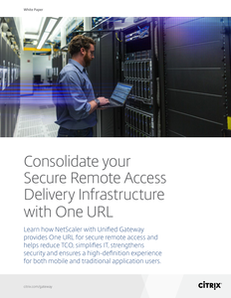 Consolidate your Secure Remote Access Delivery Infrastructure with One URL