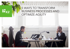 5 Ways to Transform Business Processes and Optimize Agility