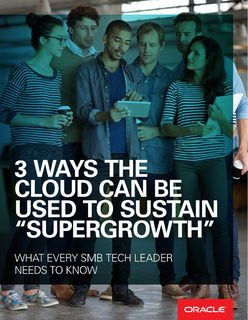 "3 Ways the Cloud Can Be Used to Sustain ""Supergrowth"""