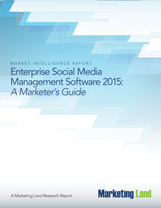 Enterprise Social Media Management Software 2015: A Marketer's Guide