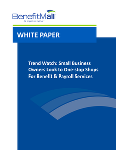 Trend Watch: Small Business Owners Look to One-stop Shops For Benefit & Payroll Services