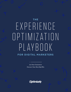 The Experience Optimization Playbook for Digital Marketers