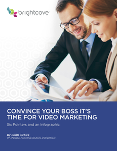 Convince Your Boss It's Time for Video Marketing
