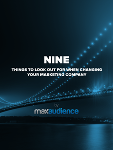 Nine Things to Look Out For When Changing Your Marketing Company