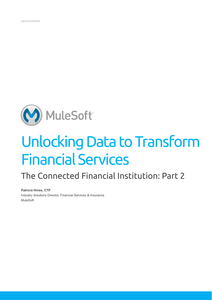 The Connected Financial Institution: Part 2: Unlocking Data to Transform Financial Services